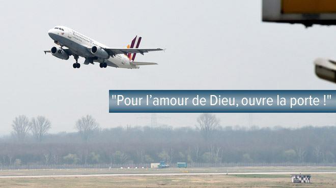 Crash en France- Ouvre cette foutue porte!, a crié le commandant alors que les passagers hurlaient 1